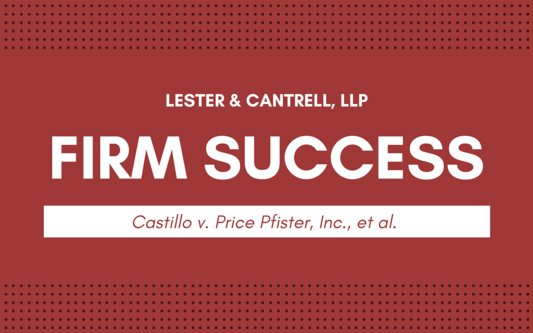 Lester & Cantrell prevails in Castillo v. Price Pfister, Inc., et al.appeal