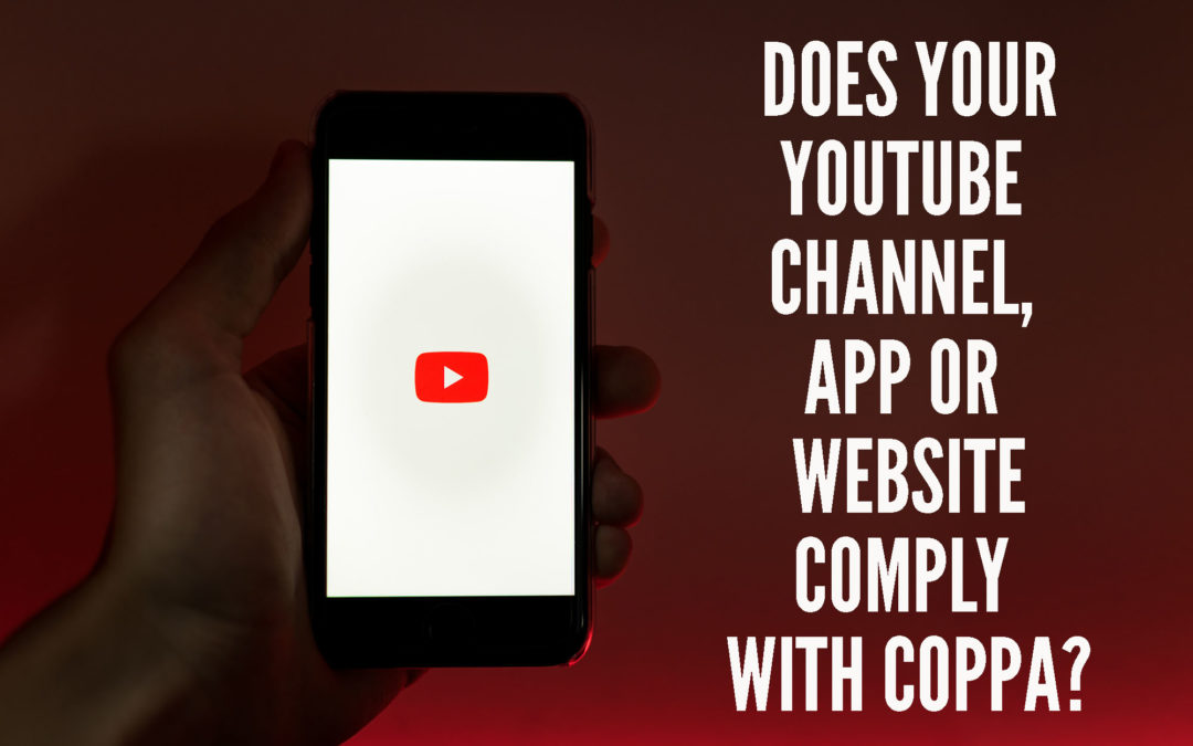 Does your YouTube channel or website comply with COPPA?